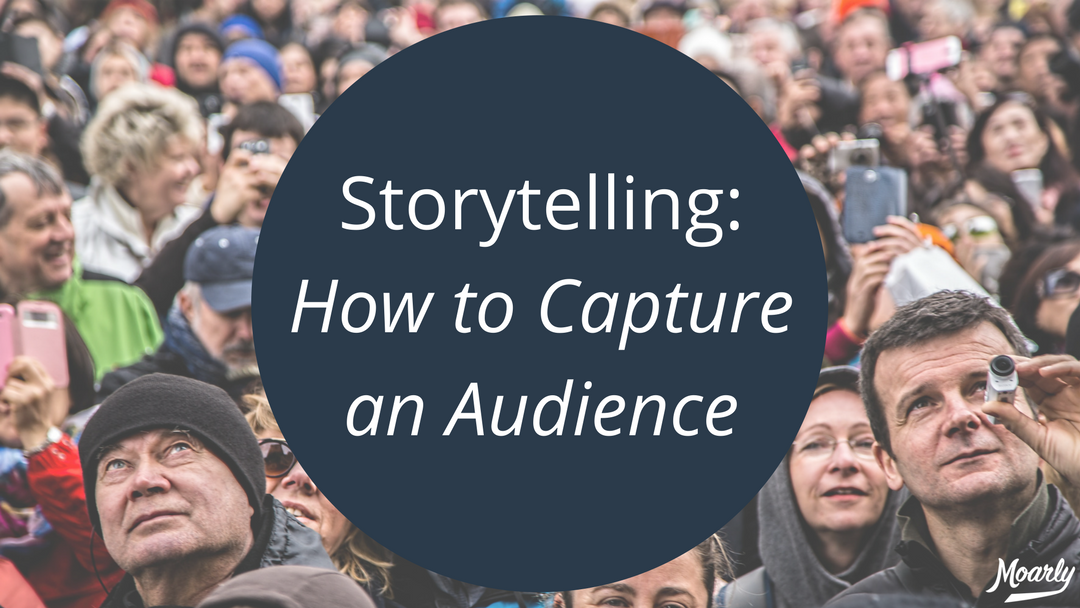 What Great Storytellers Know: How to Capture an Audience