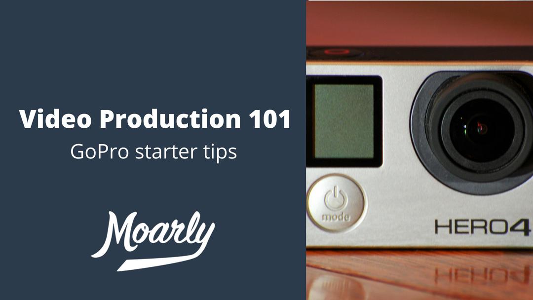 GoPro Starter Tips   Video Production 101
