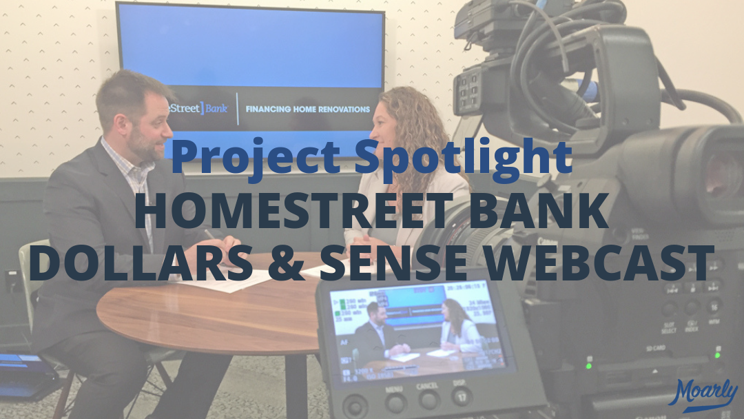 Project Spotlight | HomeStreet Bank Dollars & Sense Webcast
