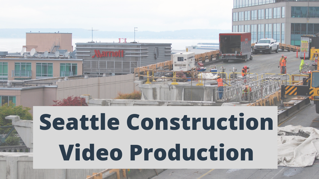 Seattle Construction Video Production
