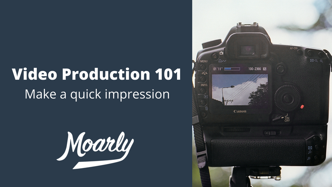Make a Quick Impression | Video Production 101