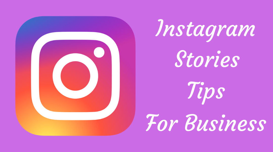 Instagram Stories Tips for Business